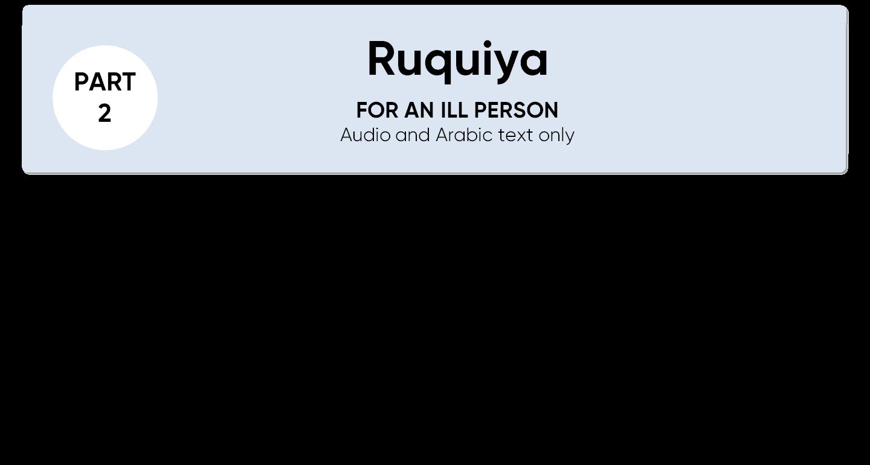 ruquiya for ill
